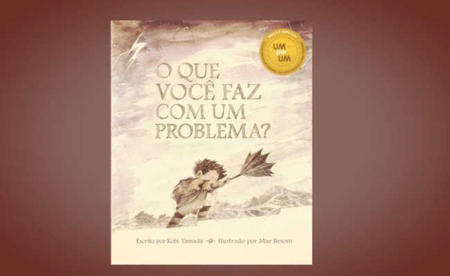 O que você faz com um problema - Editora Voo - Kobi Yamada