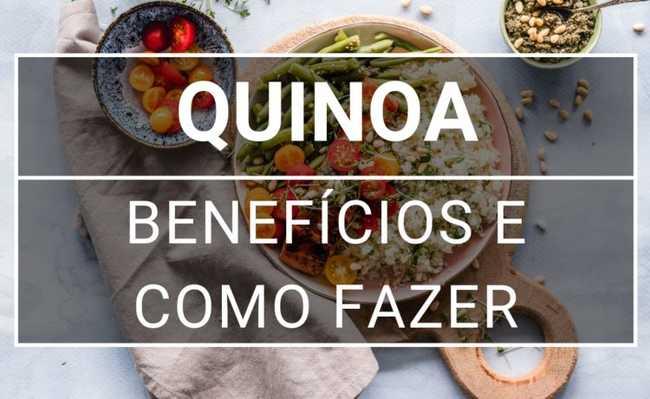 Quinoa: benefícios e como fazer