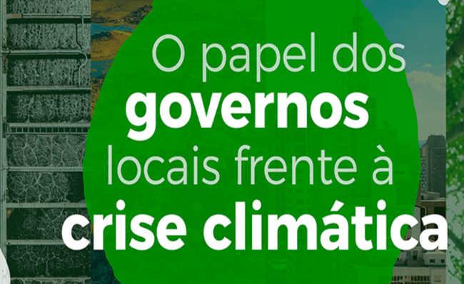 o papel dos governos locais frente a crise climática